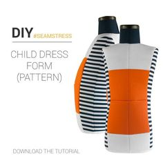 DIY- Child dress form