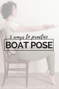 5 WAYS TO PRACTICE BOAT POSE (NAVASANA) — sleepy santosha