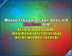Ich hab deine Nase! :P  Lustige Bilder / Lustige Sprüche #Humor #Nase #kindisch #lustigeSprüche #Jodel #lustigeBilder
