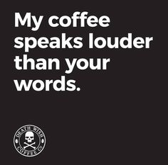 Here's some proof just how coffee can influence one's thinking. Check out these coffee quotes and coffee mugs with great quotes that have been around for years. Coffee Talk, Coffee Is Life, I Love Coffee, Black Coffee, Coffee Break, My Coffee, Coffee Drinks, Morning Coffee, Coffee Shop
