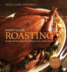 """Williams-Sonoma """"Essentials of Roasting - Recipes and Techniques for Delicious Oven-cooked Meals"""" by Williams-Sonoma"""