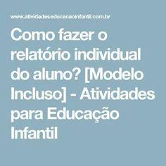 Como fazer o relatório individual do aluno? [Modelo Incluso] - Atividades para Educação Infantil