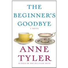 New on 4/6/12. The Beginner's Goodbye by Anne Tyler. The story of how a middle-aged man, ripped apart by the death of his wife, is gradually restored by her frequent appearances - in their house, on the roadway, in the market.
