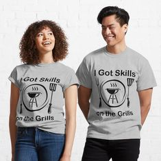 I Got Skills on the Grills Classic T-Shirt Cooking Shirt for Gift Your Next Favorite T-Shirt