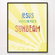 11x14 Jesus Wants Me for a Sunbeam Art Print LDS by PopRocksDesign, $24.00