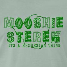 Rhodie Mooshie Sterek - Men's Premium T-Shirt Zimbabwe History, Shirt Template, Sterek, My Childhood Memories, The Good Old Days, Morning Quotes, Pretty In Pink, No Worries, Growing Up
