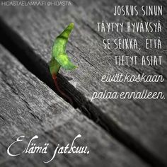 Tuskaa tuskan perään, revitty hajalle.. en keksi enää voima varoja joilla tästä nousen. Karkasin, päädyin juna radalle... olisi vain viennyt... Bad Day Quotes, Sad Love Quotes, Life Quotes, Qoutes, Big Words, More Words, Motivational Quotes, Inspirational Quotes, Life Lyrics