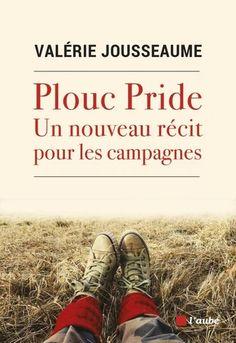 Plouc Pride. Un nouveau récit pour les campagnes Hiking Boots, Pride, Socialism, Rural Area, Baby Born