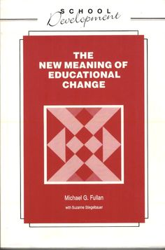 The meaning of educational change / Michael Fullan