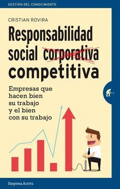Responsabilidad competitiva // Cristian Rovira // Empresa Activa Gestión del conocimiento (Ediciones Urano)