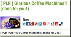 [ PLR ] Glorious Coffee Machines!! (done for you!)