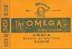 ΩΜΕΓΑ. The ''OMEGA'' HIGH CLASS.  ΕΤΑΙΡΙΑ ΣΙΓΑΡΕΤΤΩΝ. ΣΑΜΟΣ. Vintage Advertisements, Vintage Ads, Vintage Posters, Poster Ads, Advertising Poster, Greek, Art Deco, Smoke, Memories