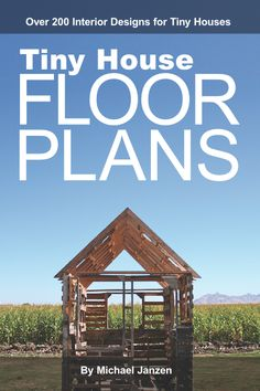 Tiny House Floor Plans Buy a print copy through Amazon.com>>> Buy an ebook copy for $14.95right here. Inside you'll find over 200 interior designs for tiny houses – 230 to be exact. Each chapter focuses on one size footprint to show what can be done inside each size space – 14 in all: (8×12, 8×16, …