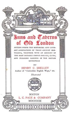 1909  Inns and Taverns of Old London.  By Henry C. Shelley.              suzilove.com
