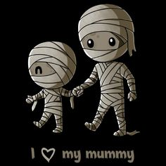 Don't keep your love under wraps! Get the I Love My Mummy t-shirt only at TeeTurtle! Halloween Images, Halloween Themes, Halloween Decorations, Nerdy Shirts, Tee Shirts, Tees, Imagenes My Little Pony, Dark And Twisted, Cute Quotes