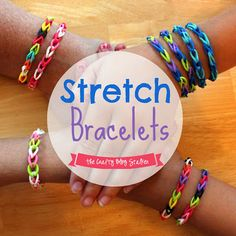 Easy Stretch Bracelets. Fun for the kids. Can be made without the special tools/accessories. Might be a fun Girl Scout project.