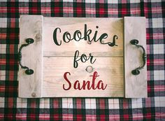 Cookies for Santa tray. Rustic Christmas Ornaments, Christmas Wood Crafts, Christmas Svg, Christmas Projects, Christmas Stuff, Holiday Crafts, Christmas Ideas, Christmas Decorations, Project Ideas