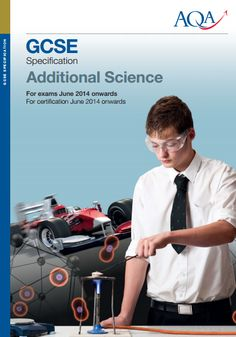 AQA Additional Science GCSE (4408) Specification. Exam June 2017 only. http://filestore.aqa.org.uk/subjects/AQA-ADDSCI-W-SP-14.PDF