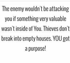 You got a purpose