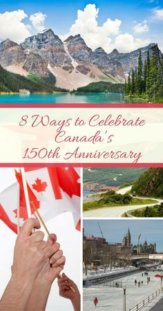 Oh Canada, what a grand old land! Canada is celebrating its 150th anniversary this year, and there's no better reason to visit this diverse nation of