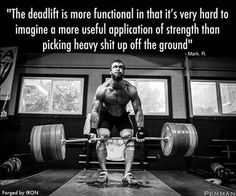 One of the big three.  You are not serious if you do not deadlift.