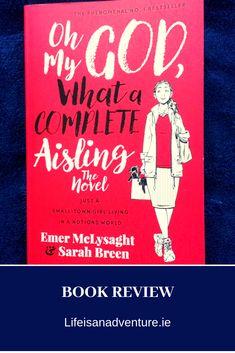 Oh my God, what a complete Aisling. Emer McLysaght and Sarah Breen. novel. irish novel. book review. book. book blog.