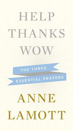 Help, Thanks, Wow: The Three Essential Prayers (bestseller)