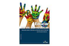 EDUCAR NO ES DOMESTICAR - Magazine INED21