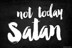 Not Today Satan Poster