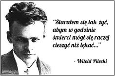 Starałem się tak żyć, abym w godzinie... #Pilecki-Witold,  #Śmierć, #Życie Poland Ww2, I Love You, My Love, Motto, Gods Love, Famous People, Quotations, Catholic, Best Quotes