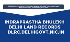 Indraprastha Bhulekh is an online Delhi Land Records Portal. See Delhi land Records on Indraprastha Bhulekh Portal. Delhi Govt has digited land records. Lottery Results, Landing
