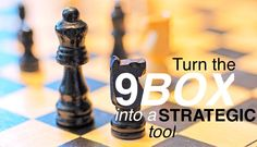 3 Steps to Turn the 9-Box into a STRATEGIC Tool