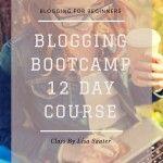 Beginning Blogging: Blog Bootcamp