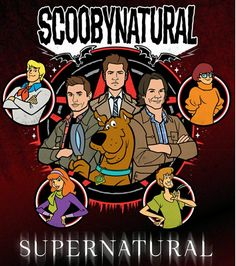 Jinkies! ScoobyNatural = Supernatural + Scooby-Doo