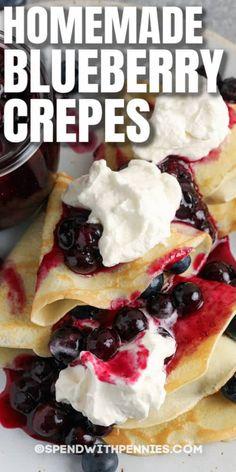 Breakfast Crepes, Sweet Breakfast, Breakfast Dishes, Best Breakfast Recipes, Brunch Recipes, Brunch Ideas, Creaps Recipe, Blueberry Crepes, Sweet Crepes Recipe