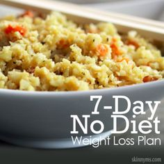 7-Day No Diet Weight Loss Plan. These recipes looks awesome!!!