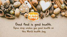 #goodhealth #goodfood #goodfoodgoodlife #worldhealthday #spicedrop