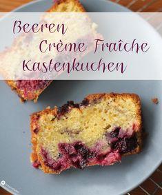 Beeren Crème Fraîche Kastenkuchen Rezept
