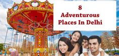 8 Adventurous Places In Delhi NCR know more holiday packages visit : http://www.indiafly.com/