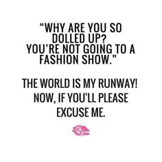 OH YES! So make way for the world is my runway. #slay #makeupquotes http://ift.tt/2fOCzFS