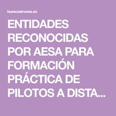 ENTIDADES RECONOCIDAS POR AESA PARA FORMACIÓN PRÁCTICA DE PILOTOS A DISTANCIA EN ESCENARIOS ESTÁNDAR NACIONALES STS-ES Drones, Keep Calm, Distance, Pilots, Stay Calm, Relax
