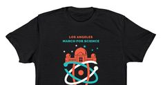 MfS LA - Dark Shirt - March for Science Los Angeles - Dark Logo Shirt. Feast your be-goggled eyes on this modern scientific marvel! This amazing shirt is THE OFFICIAL SHIRT OF MARCH FOR SCIENCE...
