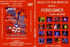 DVD - LIVE AT ROCK TO RESCUE MEADOWLANDS, NEW JERSEY 19.10.2002 - FEATURING LOU GRAMM LIVE PERFORMANCES OF: STYX - MARK FARNER - BAD COMPANY - REO SPEEDWAGON & FOREIGNER AUDIENCE SHOT - 150 MINUTES - NO MENUE