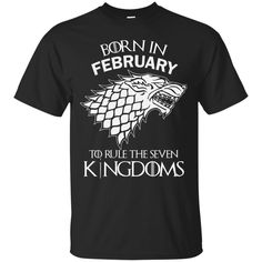 Born in February to rule the seven kingdoms shirt tank top hoodie