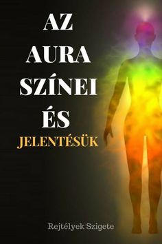 Az aura színei és jelentésük - Rejtélyek szigete Health Eating, Weight Loss Smoothies, Spiritual Life, Karma, Martial Arts, The Cure, Fitness, Martial Art, Keep Fit