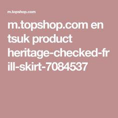 m.topshop.com en tsuk product heritage-checked-frill-skirt-7084537