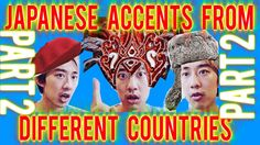 Japanese Accents from Different Countries [Part 2]