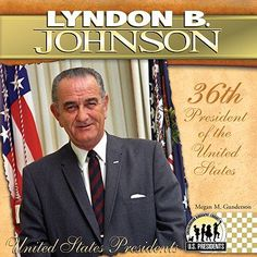 Lyndon B. Johnson (The United States Presidents) Presidents Wives, American Presidents, Job Corps, Lyndon B Johnson, Great Society, Kennedy Assassination, Teachers College, Supreme Court Justices