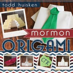 Mormon Origami by Todd Huisken.  My boys would love this.  They are so into origami.