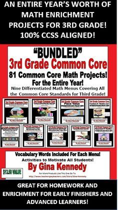 MATH ENRICHMENT PROJECTS FOR THE ENTIRE 3RD GRADE YEAR! All 100% ALIGNED TO THE 3RD GRADE COMMON CORE STANDARDS! FINALLY, A WAY TO MAKE LEARNING. BESTSELLER!! $13.50 VALUE!   A must have for any 3rd Grade Teacher! 81 math enrichment projects that correlate with ALL the 3rd Grade Common Core Standards.